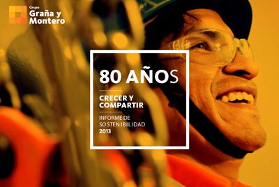 Informe de Sostenibilidad 2013 - Graña y Montero