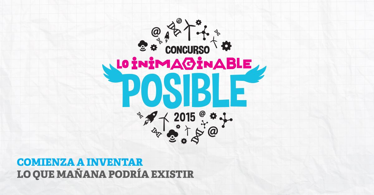 Concurso ‪#‎LoInimaginablePosible‬ 2015