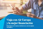 Viaja con Air Europa y paga hasta en 6 cuotas sin intereses con Visa BBVA